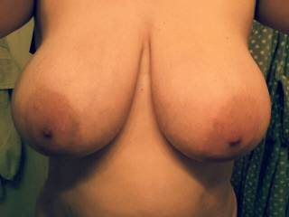 "Fucking-a I love your big, beautiful tits!!  Everytime I see your tits I say to myself or outloud, ""WOW!!""  Add to that your big aerolas that are my favorite...this is the perfect pic for me to jack off to thinking about shooting my thick load of warm cum all over your perfect tits and watch it drip off your nipples as I feed it to you!!"