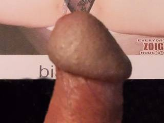 for biahot85 I did that watching you toying your wet hot pussy