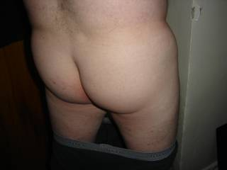 wow thats an amazing ass.... next pic of ur ass bend down a bit more so we get a better view... great pic tho....