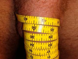 I have a measuring fetish. I get off on ladies with (small) hands using rulers to measure (big) cock.  Hanging post stiffy with 6 inches around.